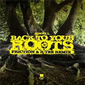 Jonny L - Back To Your Roots (Friction & K-Tee Remix) Album Mp3