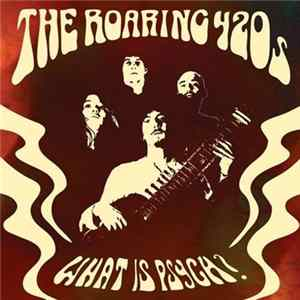 The Roaring 420s - What Is Psych? Album Mp3