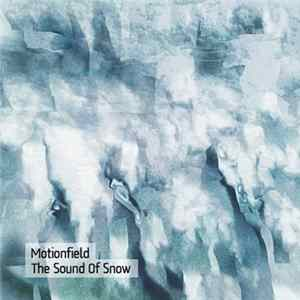 Motionfield - The Sound Of Snow Album Mp3