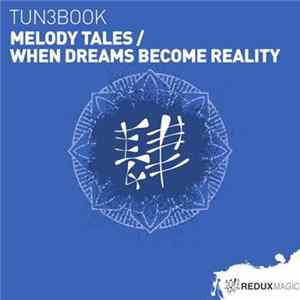 TUN3BOOK - Melody Tales / When Dreams Become Reality Album Mp3