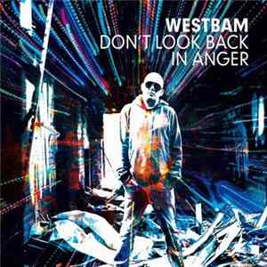 Westbam - Don't Look Back In Anger Album Mp3