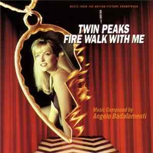 Angelo Badalamenti - Twin Peaks - Fire Walk With Me (Music From The Motion Picture Soundtrack) Album Mp3