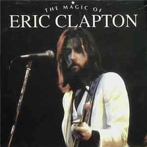 Eric Clapton - The Magic Of Eric Clapton Album Mp3