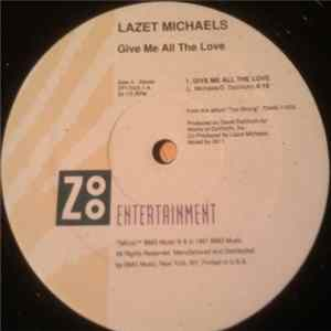 Lazet Michaels - Give Me All The Love Album Mp3
