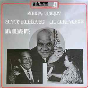 Sidney Bechet, Lil Armstrong, Zutty Singleton - New Orleans Days Album Mp3
