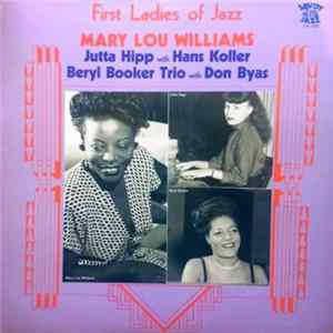 Mary Lou Williams, Jutta Hipp With Hans Koller, Beryl Booker Trio With Don Byas - First Ladies Of Jazz Album Mp3