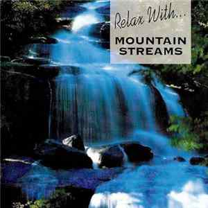 No Artist - Relax With ... Mountain Streams Album Mp3