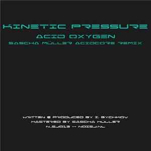 Kinetic Pressure - Acid Oxygen (Sascha Müller Acidcore Remix) Album Mp3
