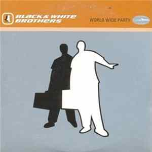 Black & White Brothers - World Wide Party Album Mp3