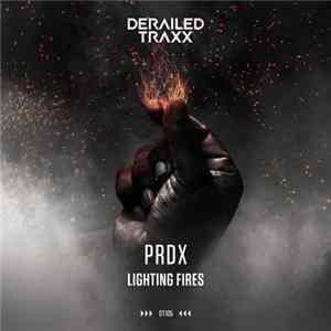 PRDX - Lighting Fires Album Mp3