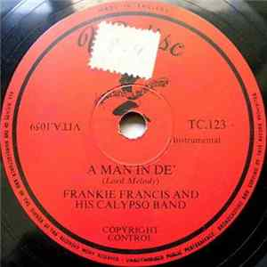 Frankie Francis Orchestra / Trinidad Panharmonic Orchestra - A Man In De / Syncopation Album Mp3