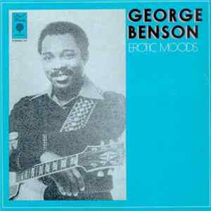 George Benson With The Harlem Underground Band - Erotic Moods Album Mp3