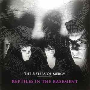 The Sisters Of Mercy - Reptiles In The Basement Album Mp3